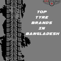 Top Tyre Brands In Bangladesh