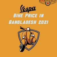 Vespa Bike Price in Bangladesh 2021